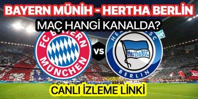 Bayern Münih Hertha Berlin maçı hangi kanalda | Bayern Münih Hertha Berlin canlı izleme linki