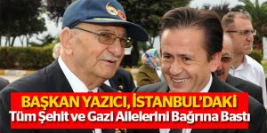 Başkan Yazıcı, İstanbul'daki Tüm Şehit ve Gazi Ailelerini Bağrına Bastı