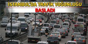İstanbul'da trafik yoğunluğu başladı