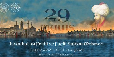 Liseliler dikkat! İstanbul'un Fethi ve Fatih Sultan Mehmet temalı bilgi yarışması