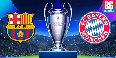 Barcelona - Bayern Münih maçı ne zaman? Saat kaçta? Hangi kanalda? Muhtemel 11'ler