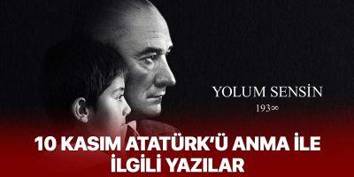 10 Kasım Atatürk'ü Anma ile ilgili yazılar |10 Kasımla ilgili yazı