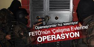 FETÖ'nün 'Çalışma Evlerine' Operasyon