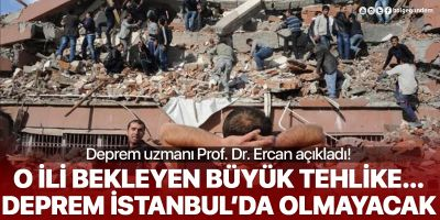 Deprem uzmanı Prof. Dr. Ercan: Büyük deprem İstanbul'da olmayacak!