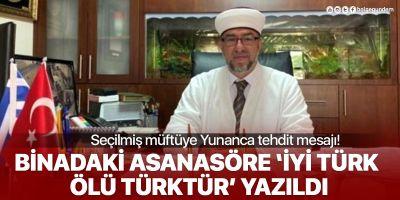 İskeçe Müftüsü Ahmet Mete'ye Yunanca tehdit mesajı: İyi Türk ölü Türktür!