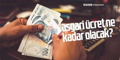 Asgari ücret ne kadar olacak 2021? İşte Asgari ücret için konuşulan rakamlar