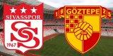 Sivasspor Göztepe Maçı Canlı İzleme Linki