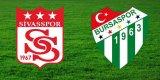 Sivasspor Bursaspor Maçı Canlı İzleme Linki