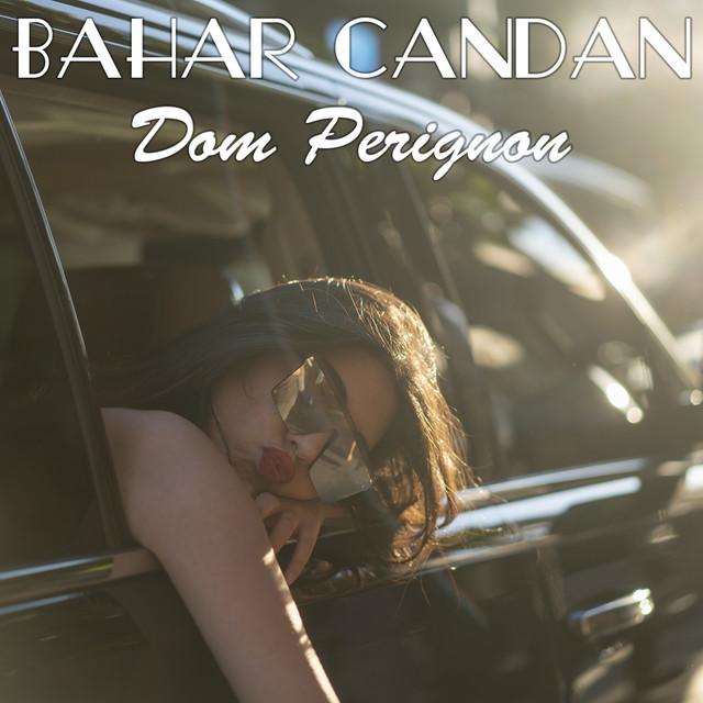 Bahar Candan Dom Perignon sözleri | Dom Perignon şarkısı |Dom Perignon dinle
