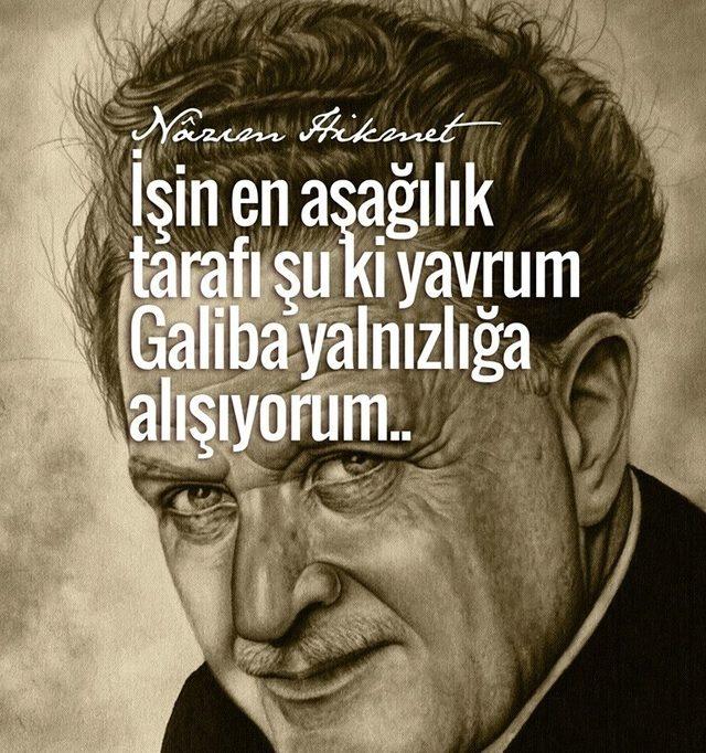 Nazım Hikmet'in 118. doğum gününde anılıyor. İşte sözleriyle, şiirleriyle Nazım