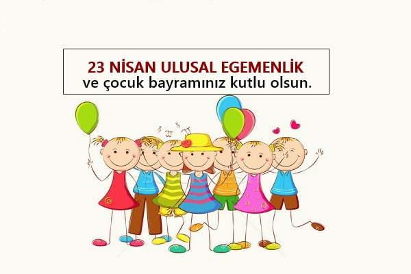23 Nisan mesajları 2021 resimli, kısa, anlamlı, uzun   23 Nisan Çocuk Bayramı mesajları