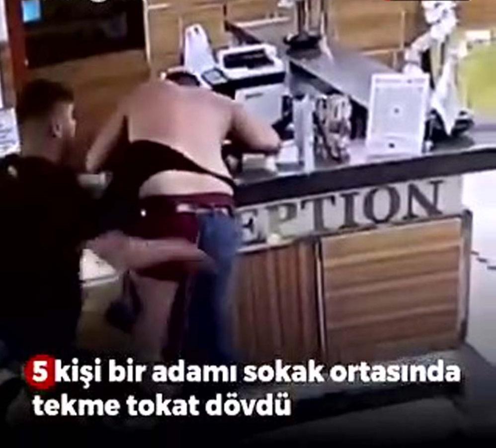 Bir adamı 5 kişi dövdü, iç çamaşırına kadar parçaladılar!