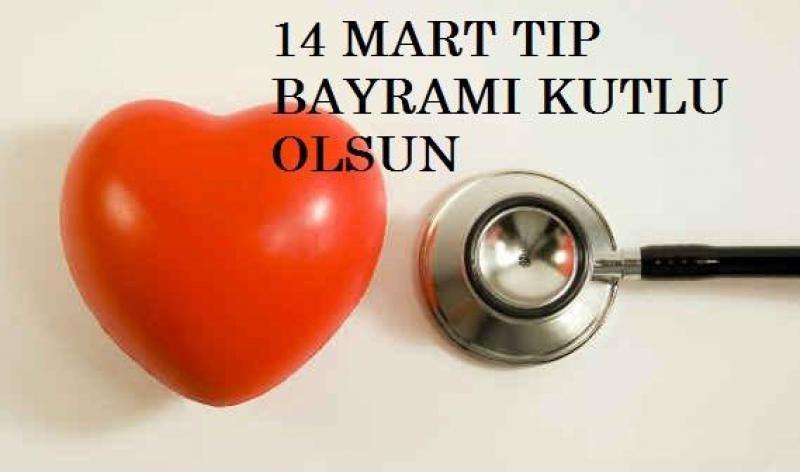 14 Mart Tıp Bayramı neden, niçin kutlanır? 14 Mart tıp bayramı nasıl başladı?