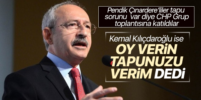Kılıçdaroğlu'nun Pendik Çınardere hakkındaki konuşması