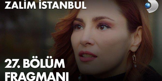 Zalim İstanbul 27. bölüm fragmanı yayınlandı
