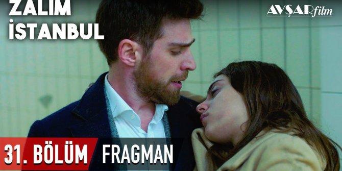 Zalim İstanbul 31. bölüm fragmanı yayınlandı