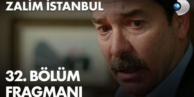 Zalim İstanbul 32. bölüm fragmanı yayınlandı