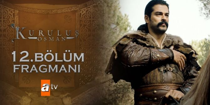 Kuruluş Osman 12. Bölüm fragmanı yayınlandı