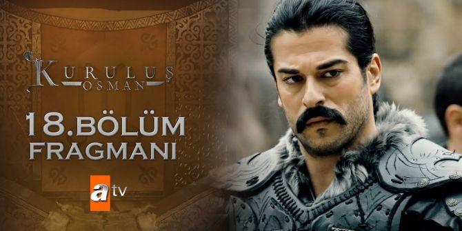 Kuruluş Osman 18. Bölüm fragmanı yayınlandı | Dengeler değişiyor!