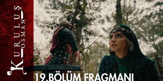 Kuruluş Osman 19. Bölüm fragmanı yayınlandı | Osman Bey, oyunu bozabilecek mı?
