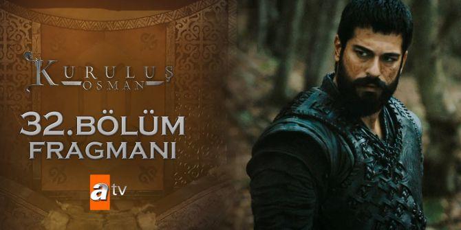 Kuruluş Osman 32. bölüm fragmanı yayınlandı   Osman Bey'in Geyhatu hamlesi!