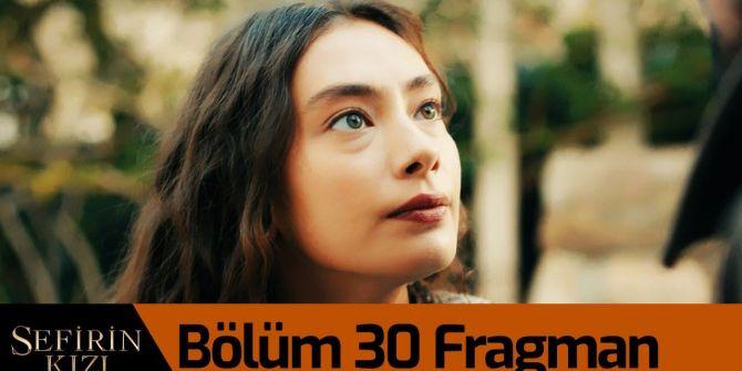 Sefirin Kızı 30. bölüm fragmanı yayınlandı | Sancar'ın zor kararı!