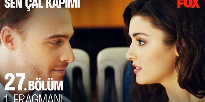 Sen Çal Kapımı 27. bölüm fragmanı yayınlandı! | Serkan ve Eda evlilik yolunda!