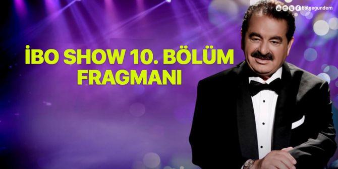İbo Show 10. bölüm fragmanı yayınlandı! Haluk Levent'ten efsane zeybek gösterisi geliyor