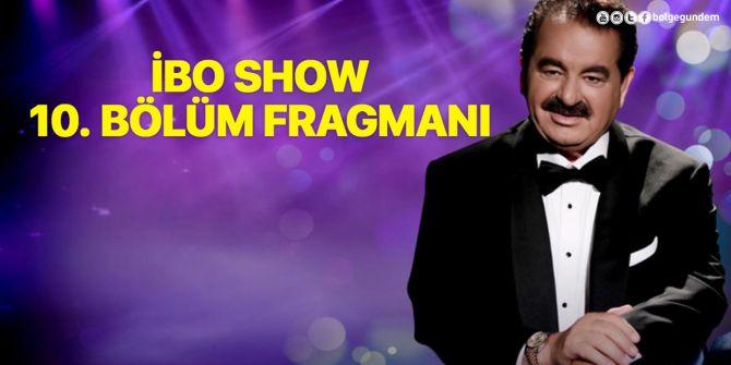 İbo Show 10. bölüm fragmanı yayınlandı! Programda Karadeniz rüzgarları esiyor