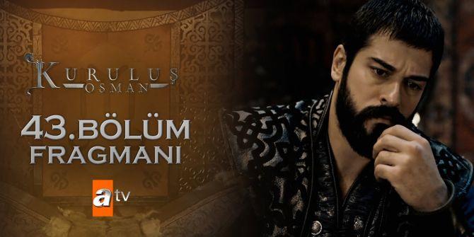 Kuruluş Osman 43. bölüm fragmanı yayınlandı! | Osman Bey'den intikam savaşı!