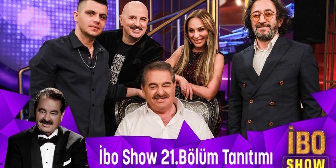 İbo Show 21. bölüm fragmanı yayınlandı! İbo Show 21. bölüm konukları belli oldu!
